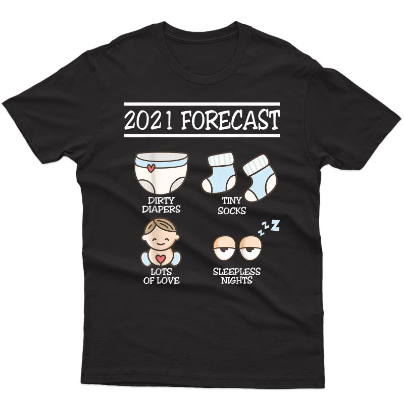 2021 Forecast New Dad Mom Baby Announcet Pregnancy T-shirt