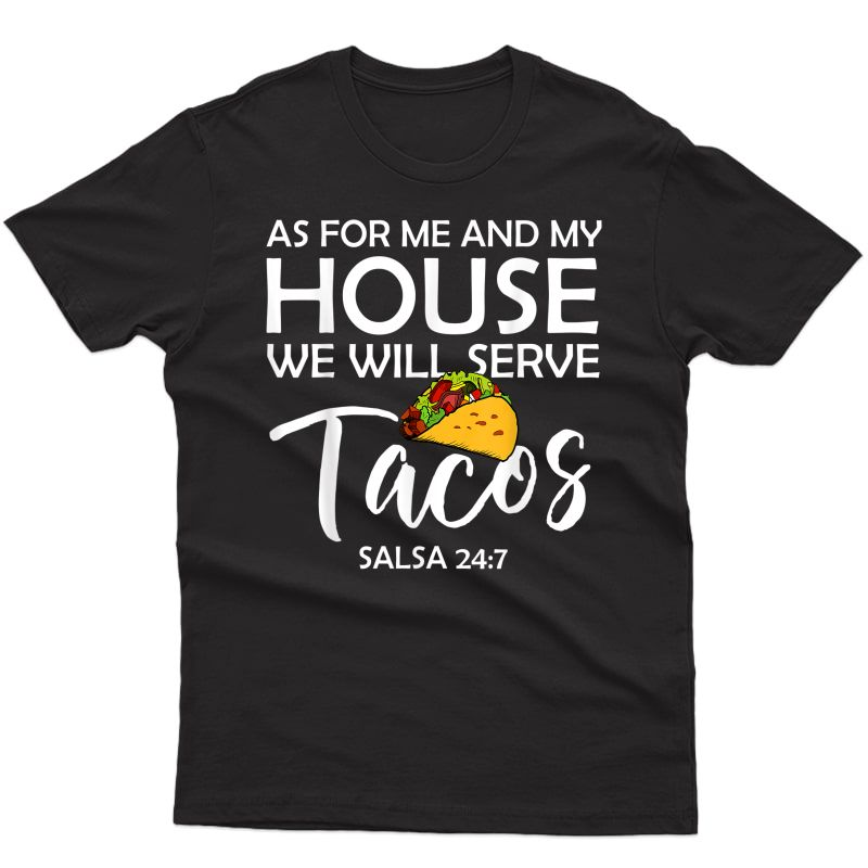 As For Me And My House We Will Serve Tacos Lover Tocos T-shirt