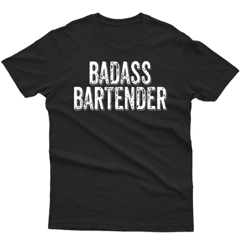 Badass Bartender T-shirt Pub Beer Shots Distressed Design