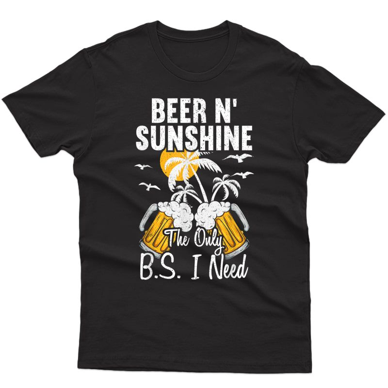 Beers N Sunshine For A Beach Beer Lovers T-shirt