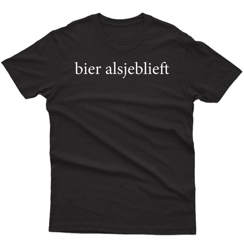 Bier Alsjeblieft Beer Please Dutch Language Vacation Tourist T-shirt