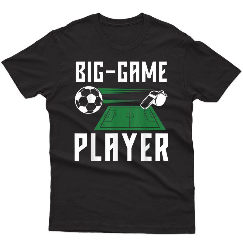 Big Game Soccer Player T-shirt