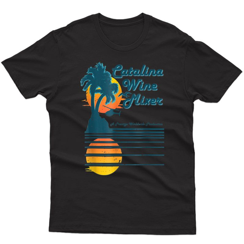 Catalina Mixer Wine Shirt T-shirt