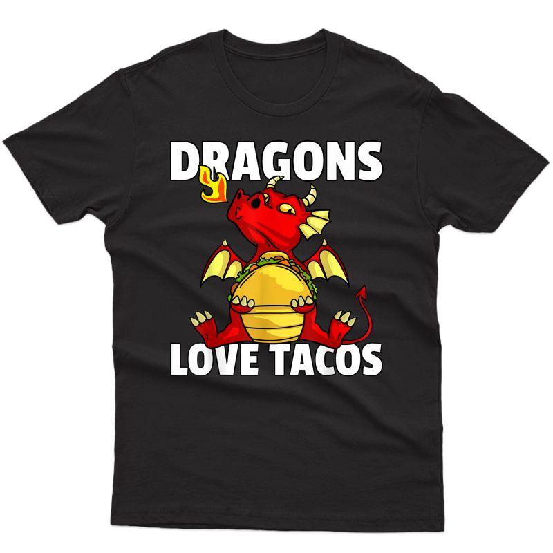 Dragons Love Tacos Mexican T-shirt