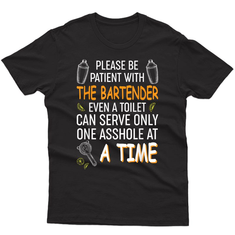 Funny Bartender Gift - Please Be Patient T-shirt