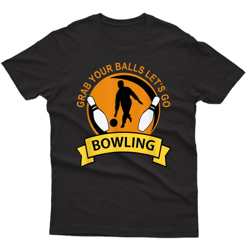 Funny Bowling Shirt For The Bowling Club Gift For Bowler T-shirt