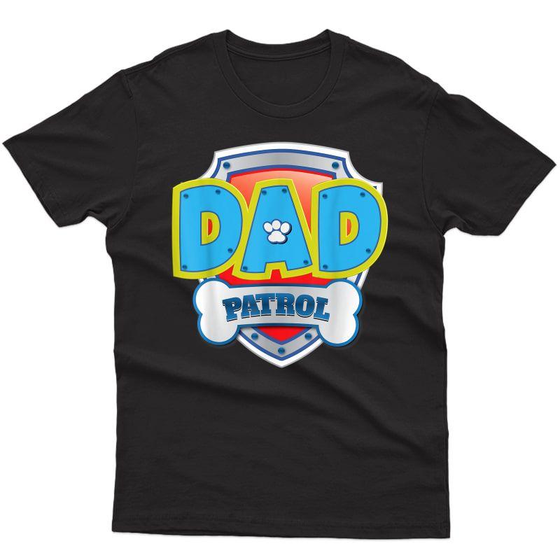 Funny Dad Patrol Dog Gift Birthday Party T-shirt