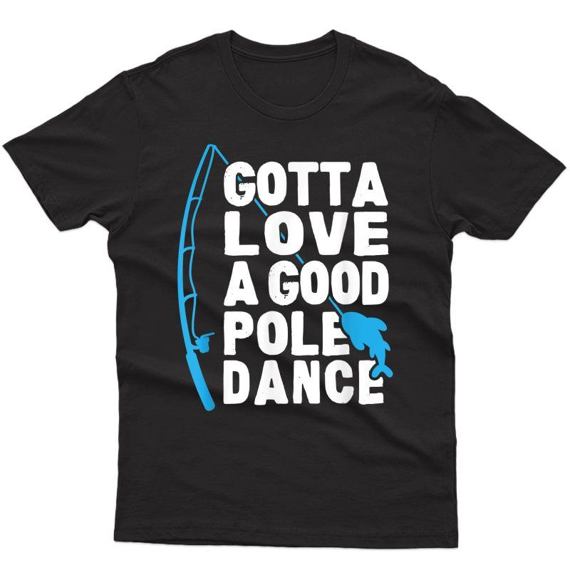 Funny Fishing Love Pole Dance Humor T-shirt