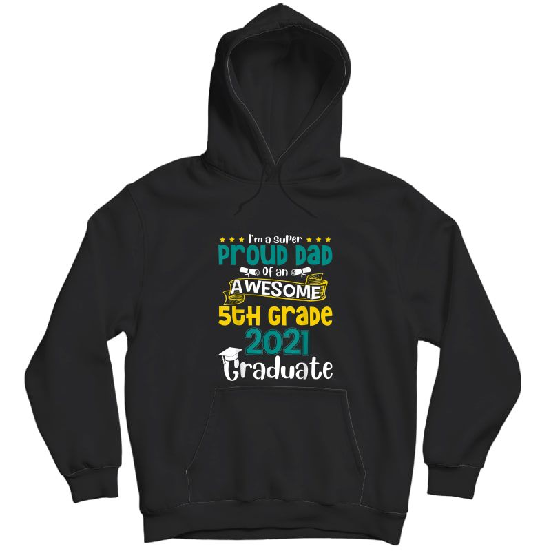 Funny Proud Dad Of An Awesome 5th Grade 2021 Graduate T-shirt Unisex Pullover Hoodie