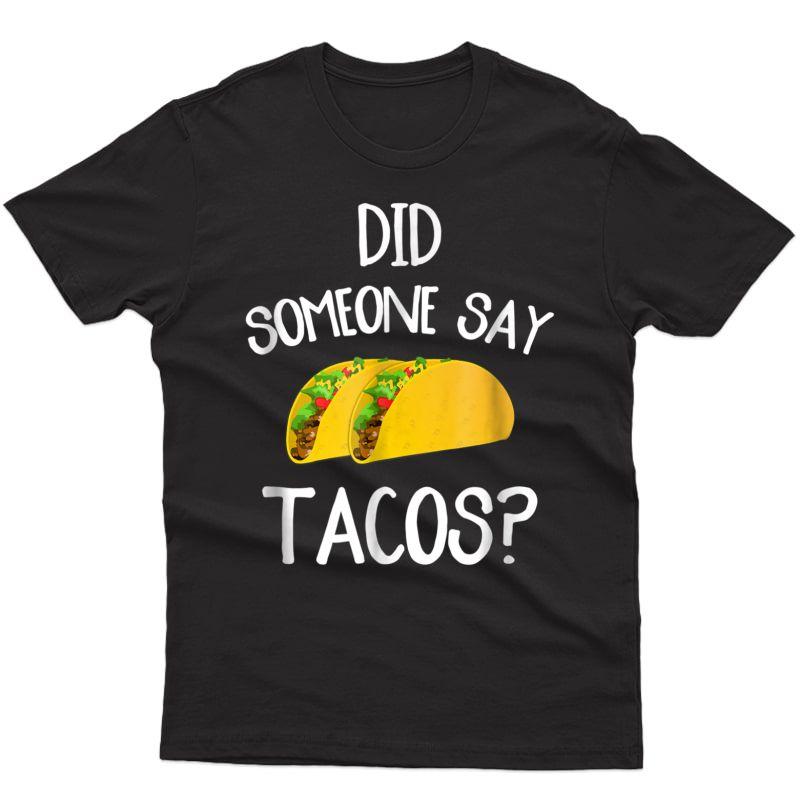 Funny Taco Novelty T Did Someone Say Tacos