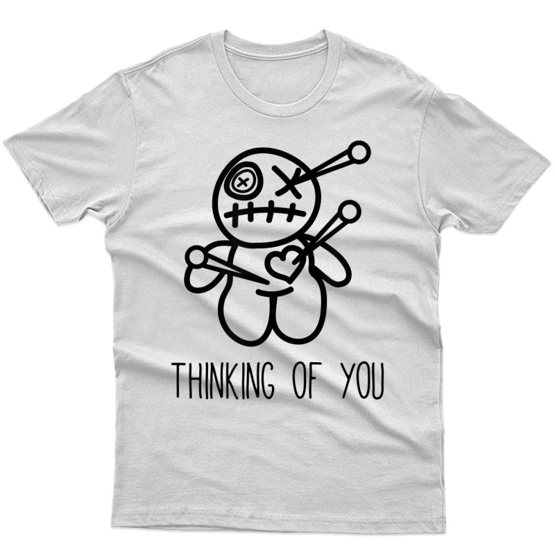 Funny Voodoo Doll Shirt, Thinking Of You Gifts, Sarcastic T-shirt