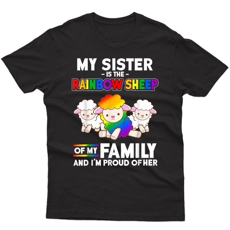 Gay Pride Sister Is Rainbow Sheep Of Family Lgbt Pride Month T-shirt