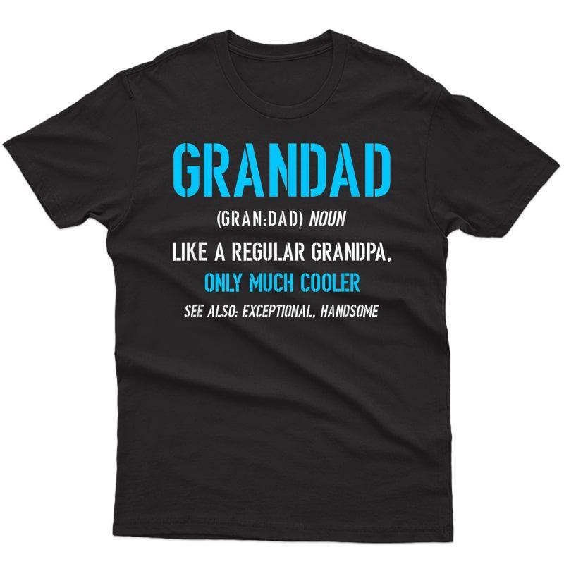Grandad Gift: Like A Regular Funny Definition Much Cooler T-shirt