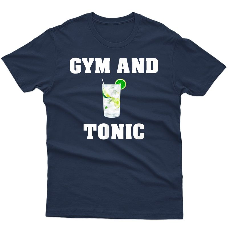 Gym And Tonic Funny Drinking T