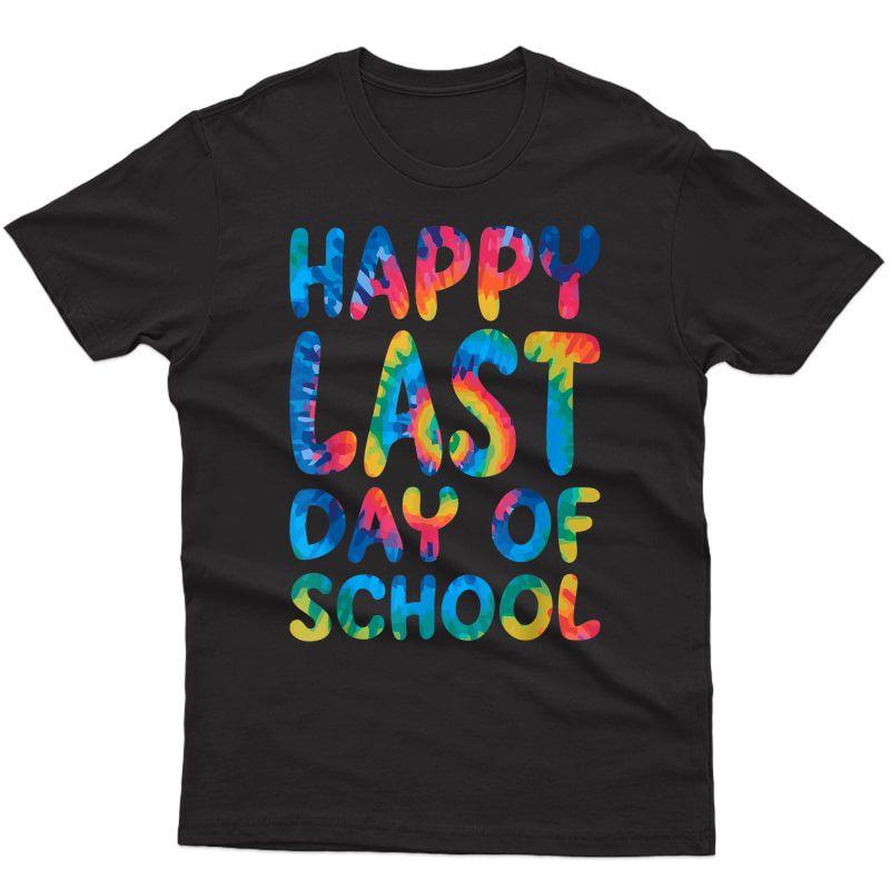 Happy Last Day Of School Shirt Tea Student Grad Gift T-shirt