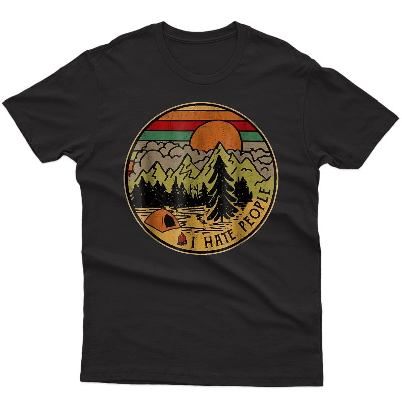 I Love Camping I Hate People Outdoors Funny Vintage T-shirt