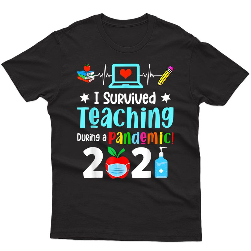 I Survived Teaching During A Pandemic 2021 Funny T-shirt