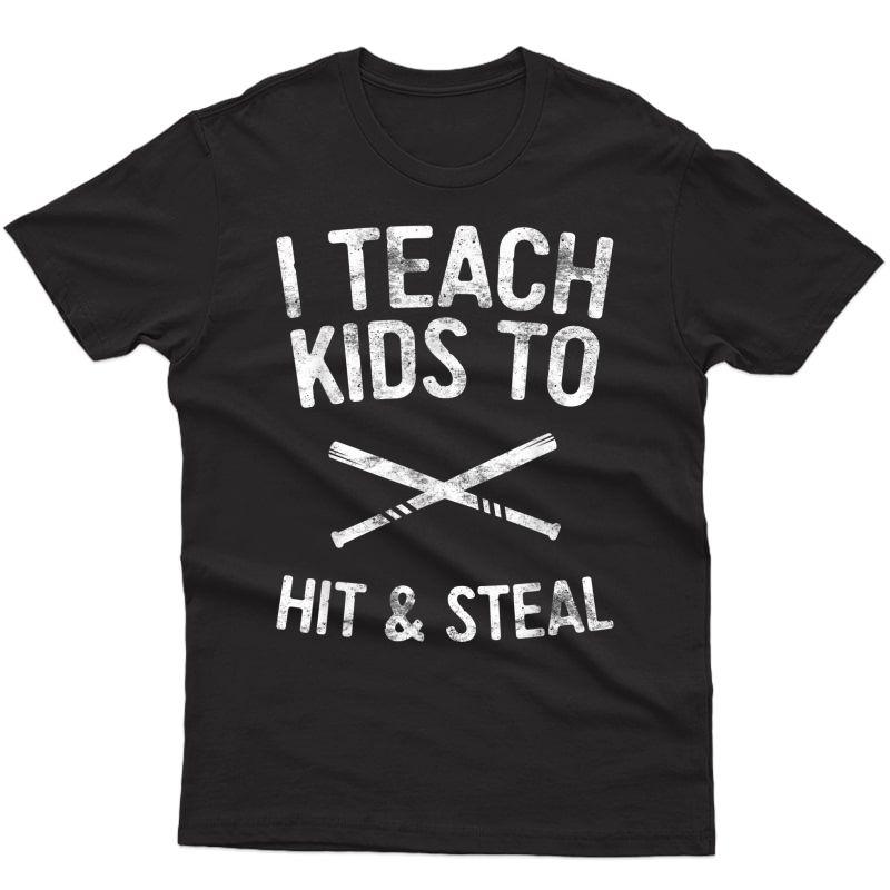 I Teach To Hit And Steal T-shirt Baseball Coach Gift T-shirt