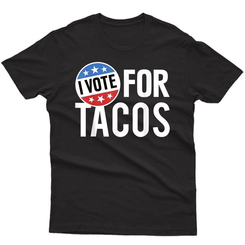 I Vote For Tacos Badge T-shirt