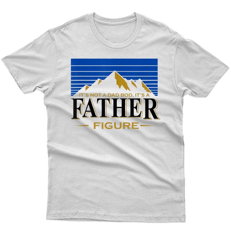 It's Not A Da Bod It's A Father Figure Mountain Bear Beer T-shirt