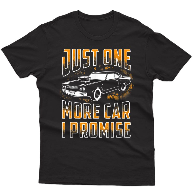 Just One More Car I Promise Shirt Funny Gift For Car Lovers
