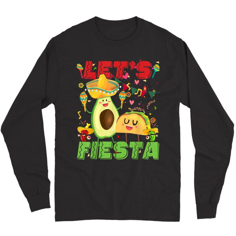 Let's Fiesta And Tacos Cinco De Mayo Mexican Party T-shirt Long Sleeve T-shirt