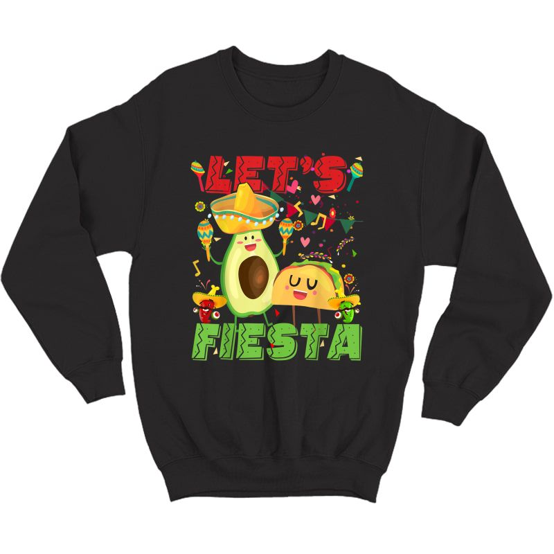 Let's Fiesta And Tacos Cinco De Mayo Mexican Party T-shirt Crewneck Sweater