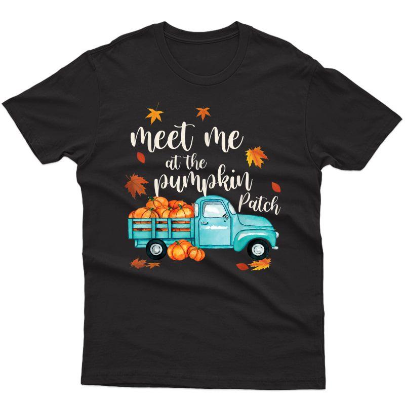 Meet Me At The Pumpkin Patch Halloween Thanksgiving Pumpkin T-shirt