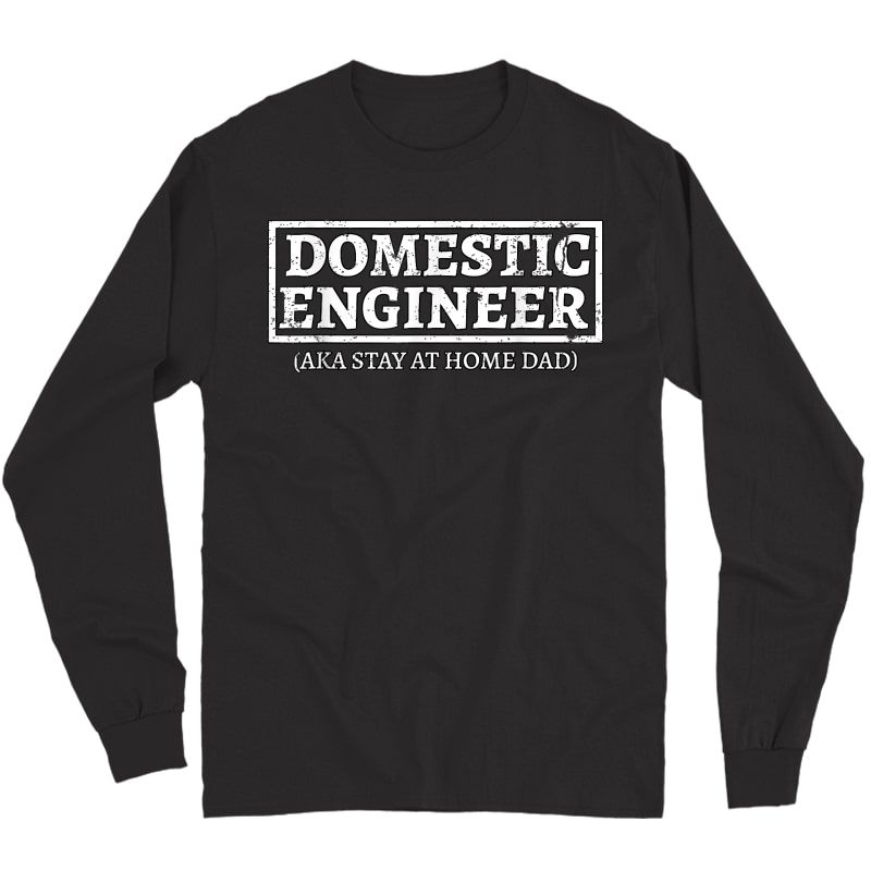 S House Husband Domestic Engineer Stay At Home Dad Gift T-shirt Long Sleeve T-shirt