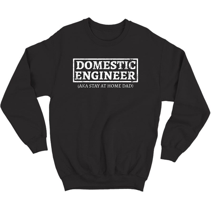 S House Husband Domestic Engineer Stay At Home Dad Gift T-shirt Crewneck Sweater
