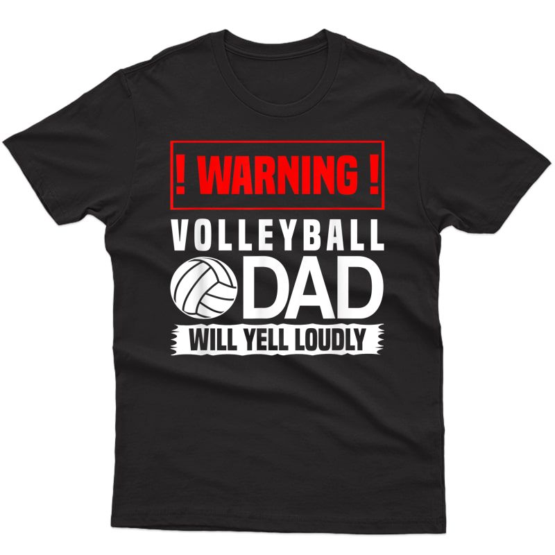 S Volleyball Graphic - Warning, Dad Will Yell Loudly T-shirt