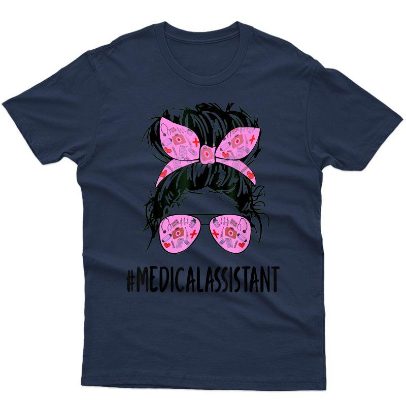Messy Hair Woman Bun Medical Assistant-nurse Life T-shirt