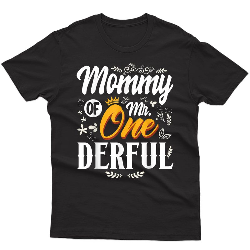 Mommy Of Mr Onederful 1st Birthday First One-derful T-shirt
