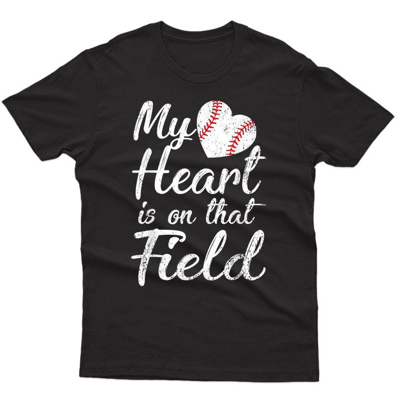 My Heart Is On That Field Tee Baseball Softball Mom Gifts T-shirt