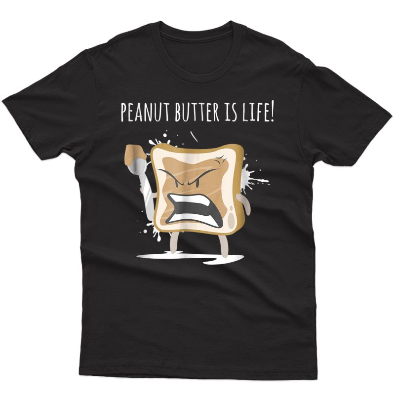 Peanut Butter Is Life Shirt - Funny Gag Gift For Gym Workout