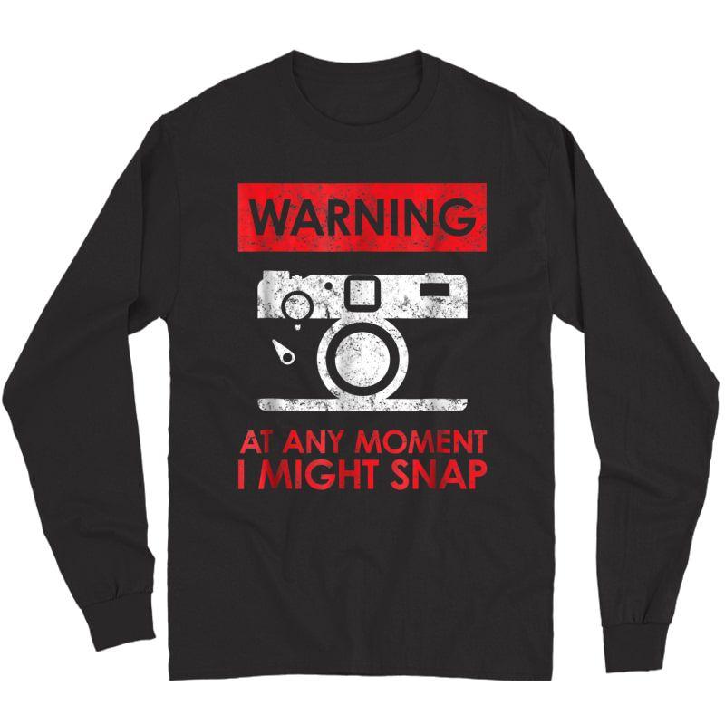 Photographer T-shirt - I Might Snap! Retro Vintage Tee Long Sleeve T-shirt