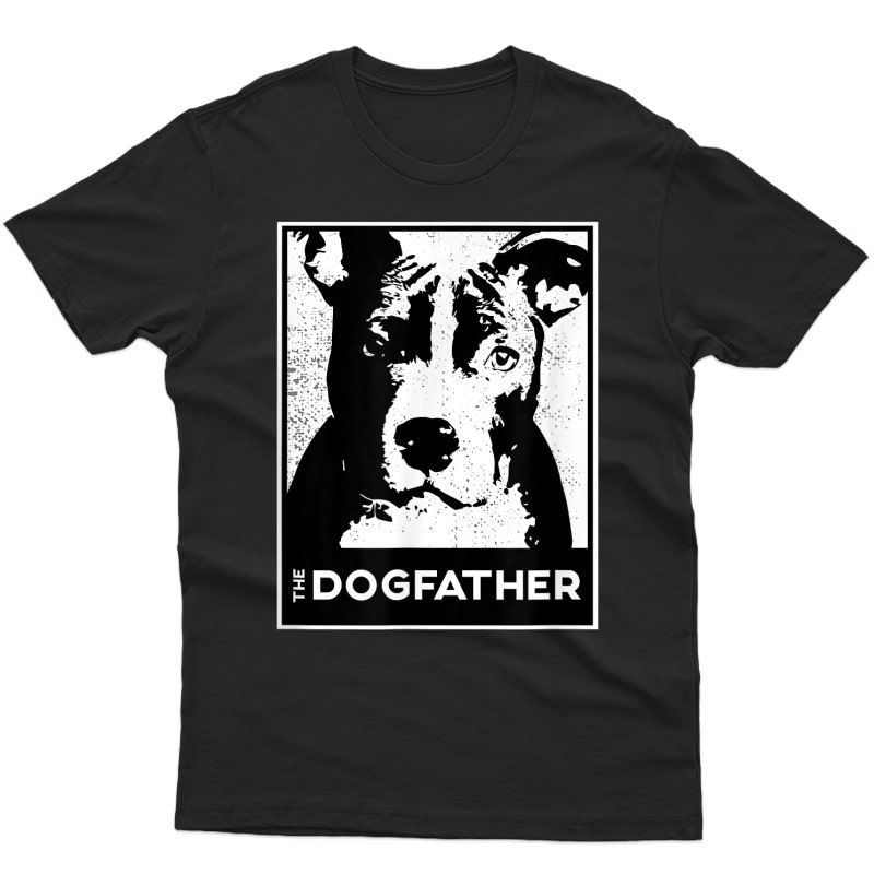 Pit Bull Terrier The Dog-father Funny Dog Dad T-shirt