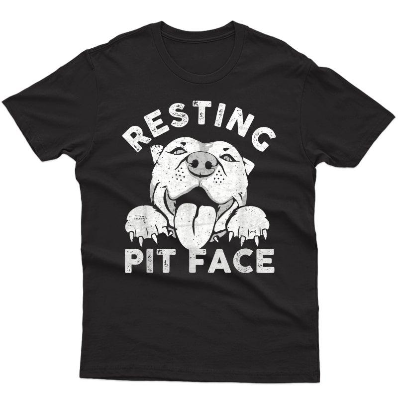 Pitbull Dog Resting Pit Face Sarcastic Humor Quotes T-shirt