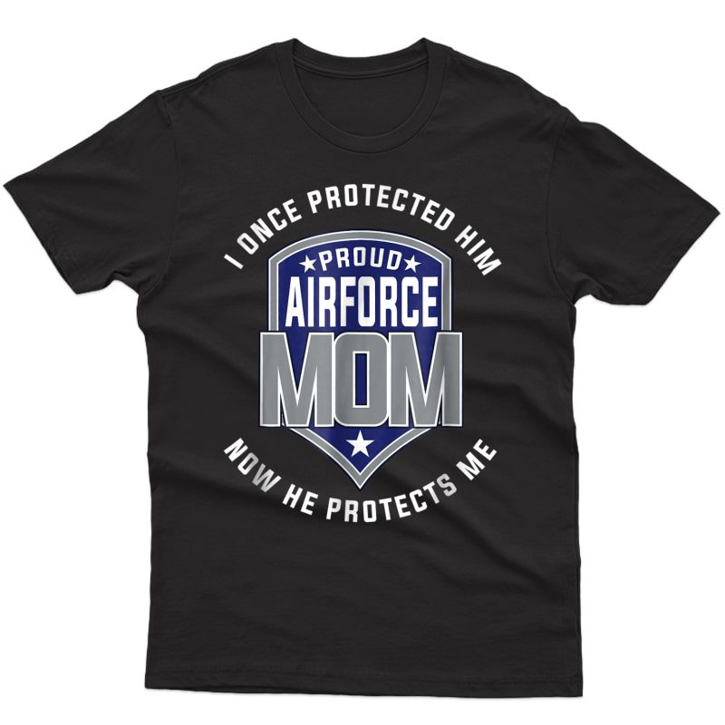 Proud Airforce Mom Protect Sons T-shirts