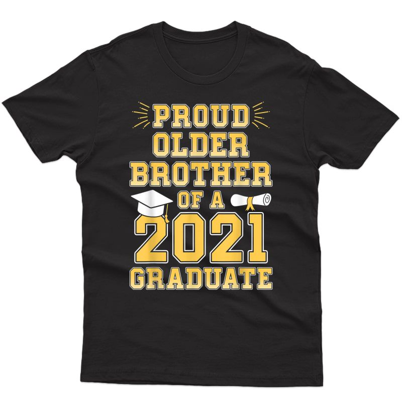 Proud Older Brother Of A 2021 Graduate School Graduation T-shirt
