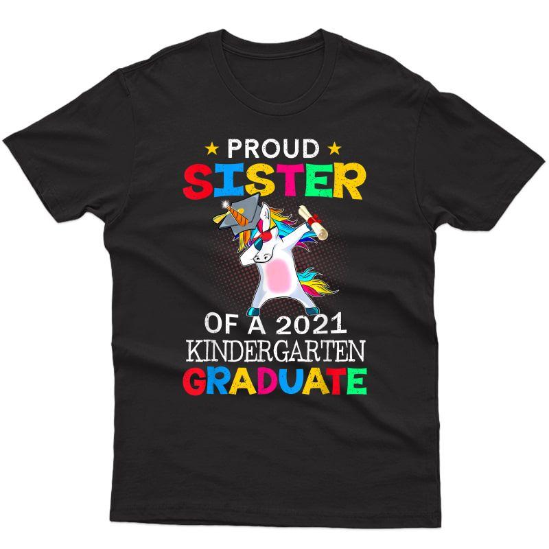Proud Sister Of A 2021 Kindergarten Graduate Unicorn Dab T-shirt