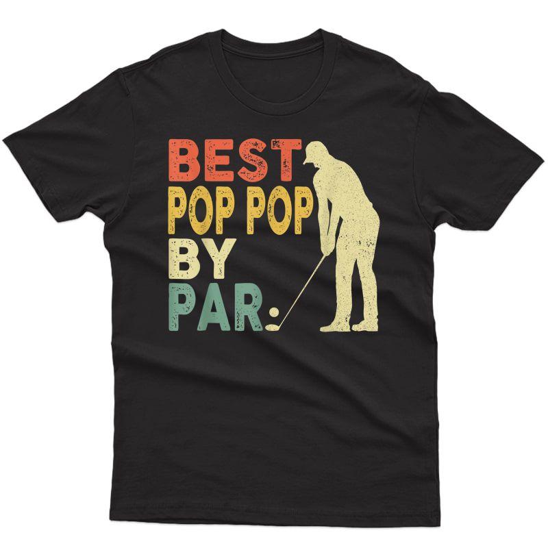 Retro Vintage Best Pop Pop By Par T-shirt Golf Gift For S T-shirt