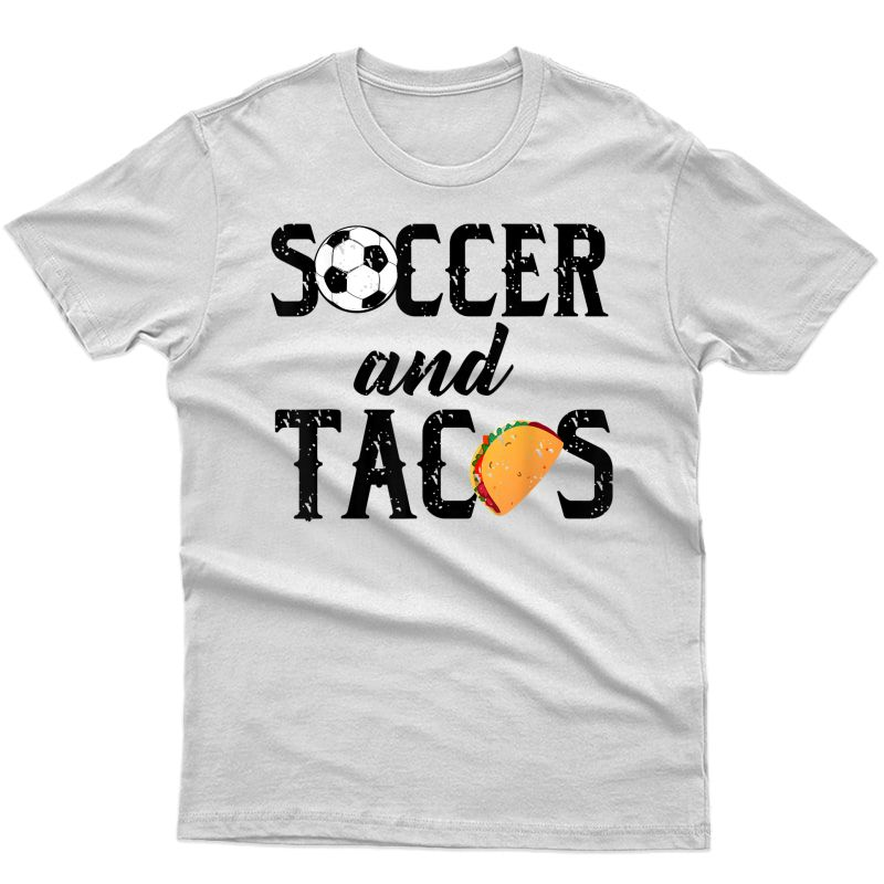 Soccer And Tacos Shirt | Cute Mex Sports & Food Lovers Gift