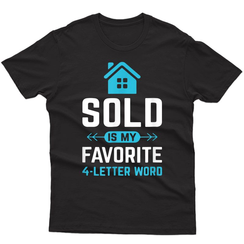 Sold Is My Favorite Word Realtor Real Estate Agent Gift T-shirt
