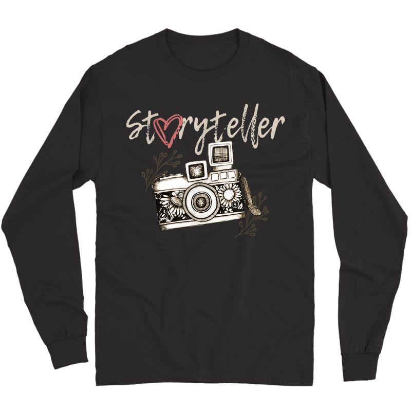 Storyteller Camera Photography Photographer Cool T-shirt Long Sleeve T-shirt
