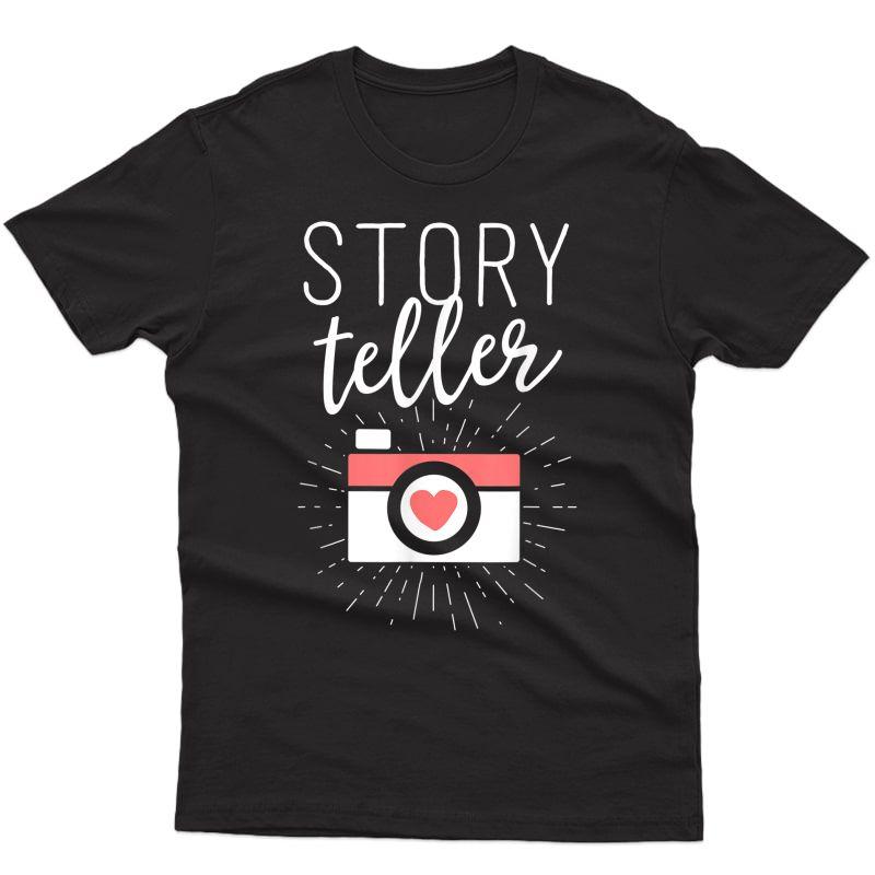 Storyteller Shirt Photographer Shirts For Photography T-shirt