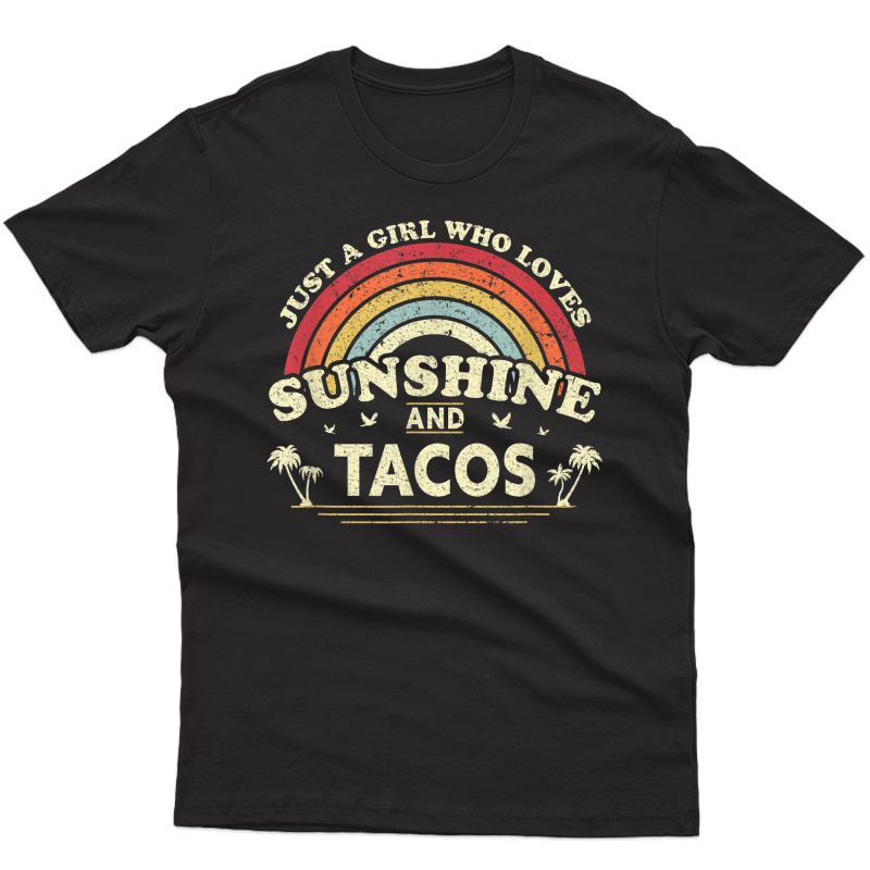 Taco Shirt. Just A Girl Who Loves Sunshine And Tacos T-shirt