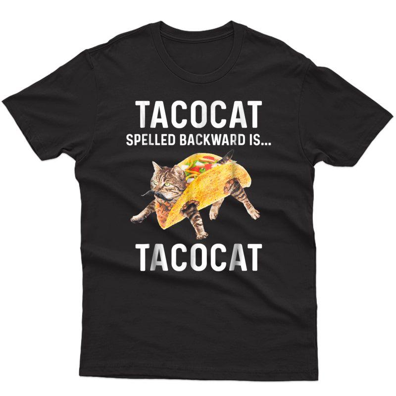 Tacocat Spelled Backward Is Tacocat | Love Cat And Taco T-shirt