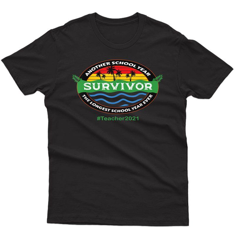 Tea 2021 Another School Year Survivor Last Day Of School T-shirt