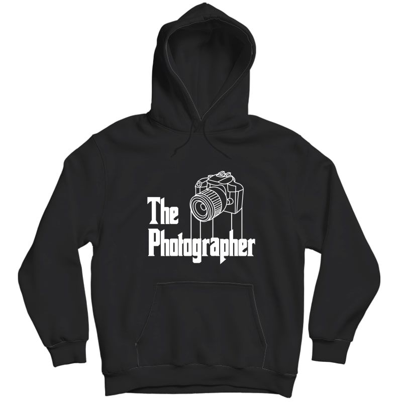 The Photographer Funny Camera Photography Gifts Shirts Unisex Pullover Hoodie